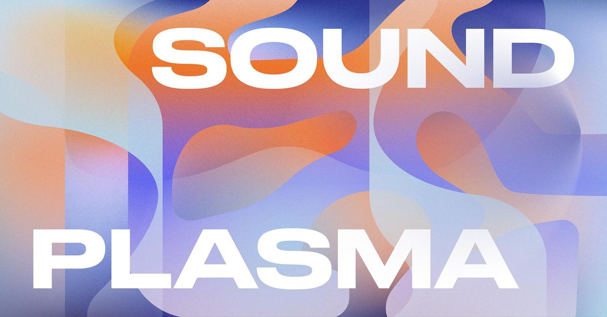 Sound Plasma